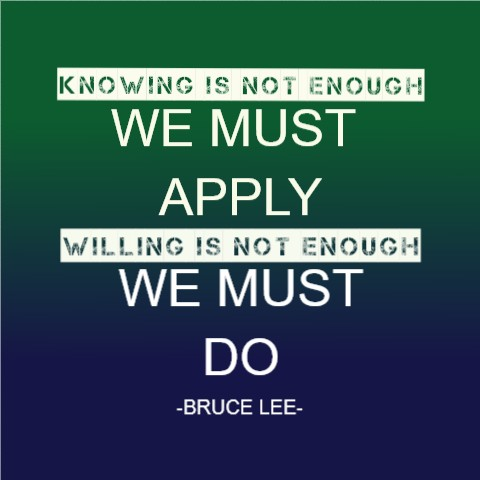 WE MUST DO – BRUCE LEE