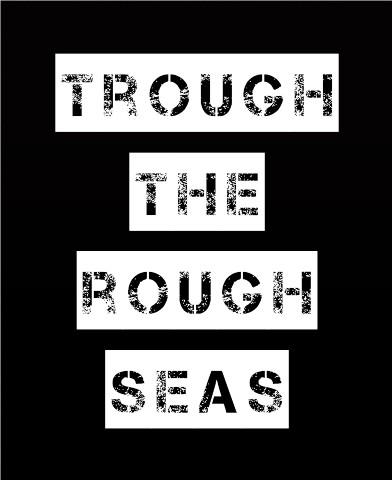 Trough the rough seas