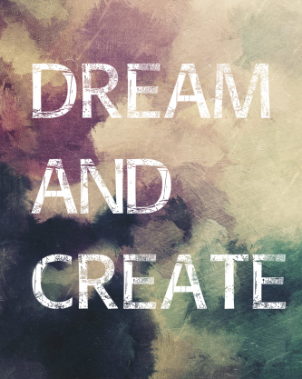 Dream and Create